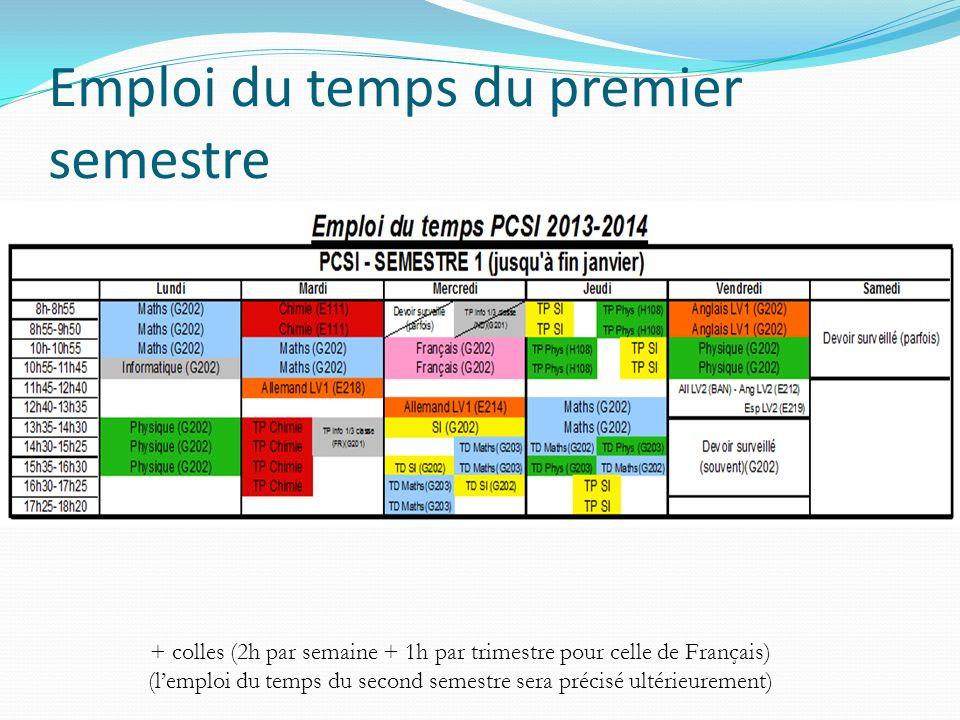 Emploi du temps du premier semestre + colles (2h par semaine + 1h par trimestre pour celle de Français) (lemploi du temps du second semestre sera préc
