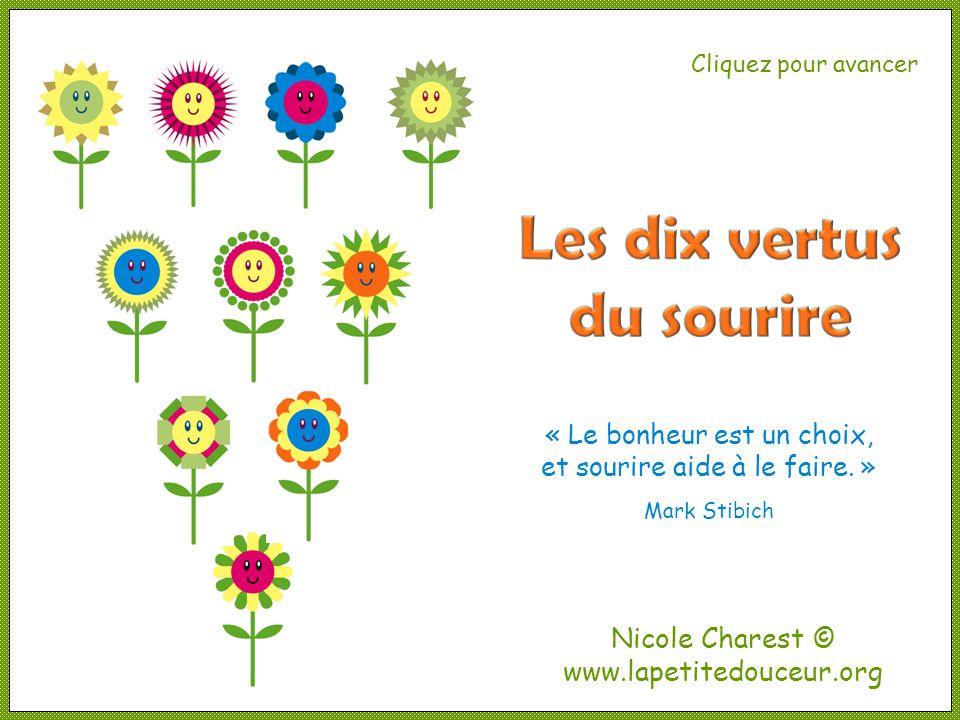 Nicole Charest © www.lapetitedouceur.org Cliquez pour avancer « Le bonheur est un choix, et sourire aide à le faire.