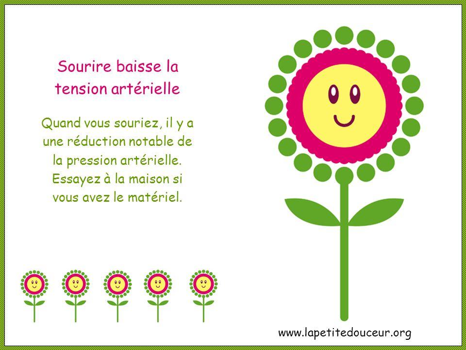 Sourire baisse la tension artérielle Quand vous souriez, il y a une réduction notable de la pression artérielle.