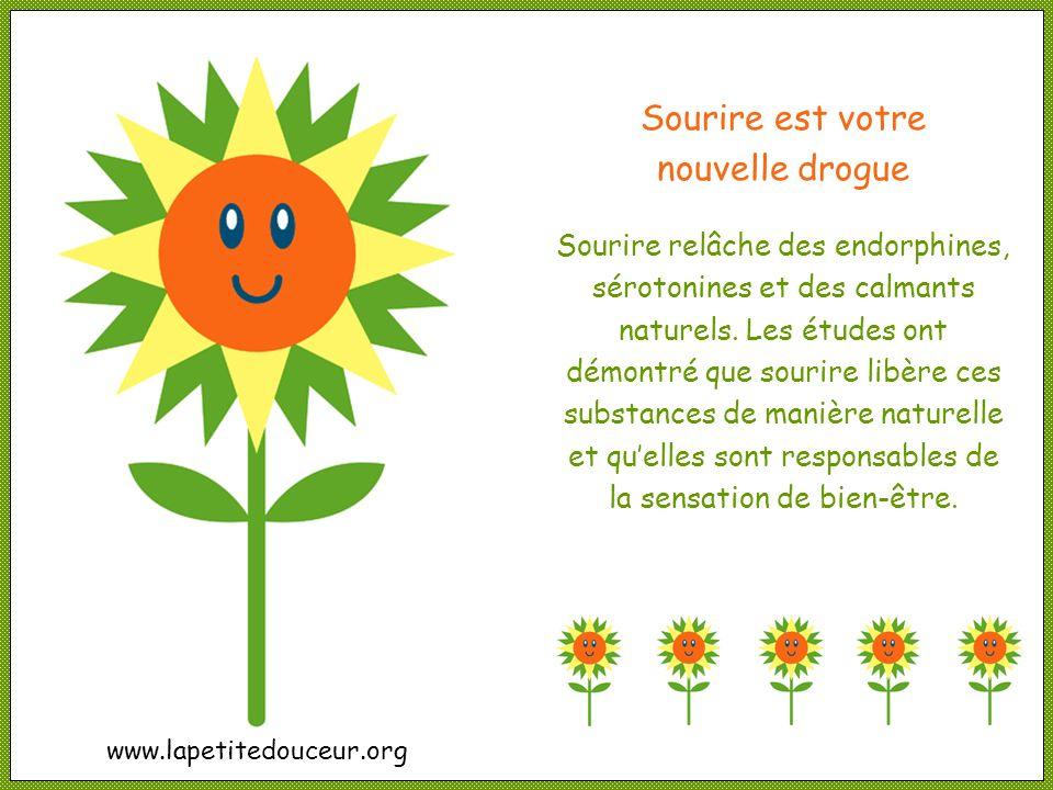Sourire est votre nouvelle drogue Sourire relâche des endorphines, sérotonines et des calmants naturels.