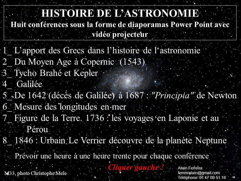 1_ Lapport des Grecs dans lhistoire de lastronomie 2_ Du Moyen Age à Copernic (1543) 3_ Tycho Brahé et Kepler 4_ Galilée 5_ De 1642 (décès de Galilée)