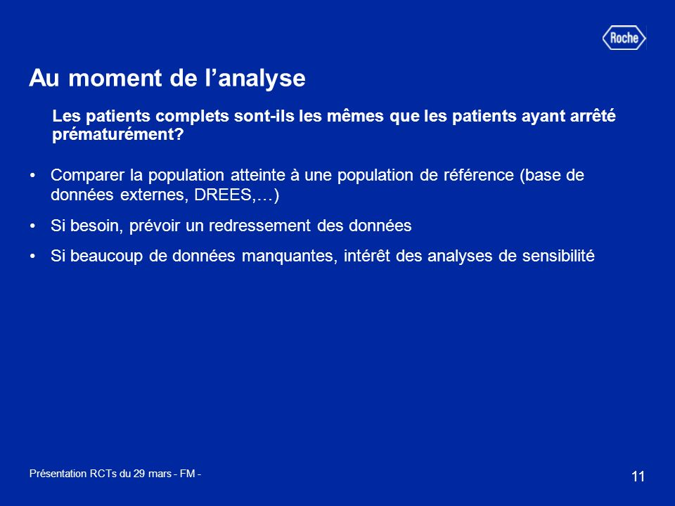 11 Présentation RCTs du 29 mars - FM - Au moment de lanalyse Comparer la population atteinte à une population de référence (base de données externes,
