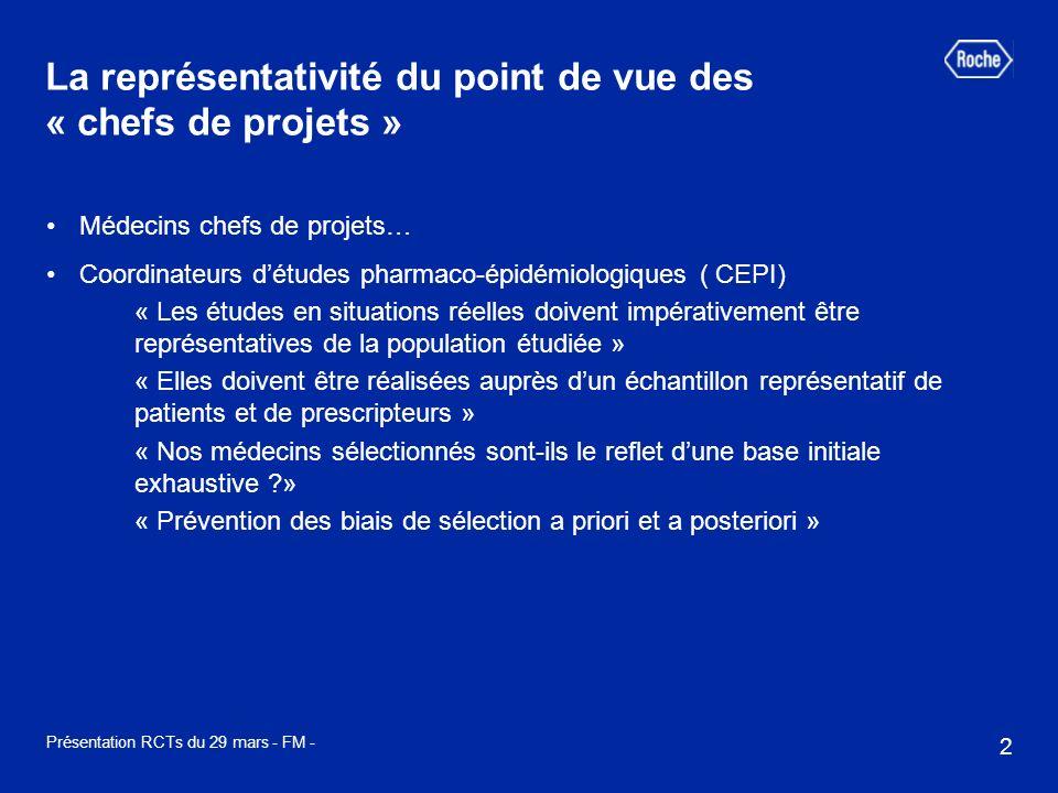 2 Présentation RCTs du 29 mars - FM - La représentativité du point de vue des « chefs de projets » Médecins chefs de projets… Coordinateurs détudes ph