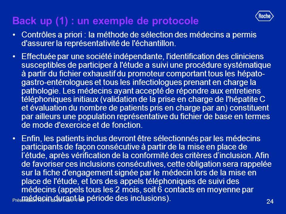 24 Présentation RCTs du 29 mars - FM - Back up (1) : un exemple de protocole Contrôles a priori : la méthode de sélection des médecins a permis d assurer la représentativité de l échantillon.