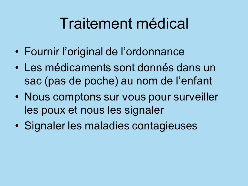 Traitement médical Fournir loriginal de lordonnance Les médicaments sont donnés dans un sac (pas de poche) au nom de lenfant Nous comptons sur vous po