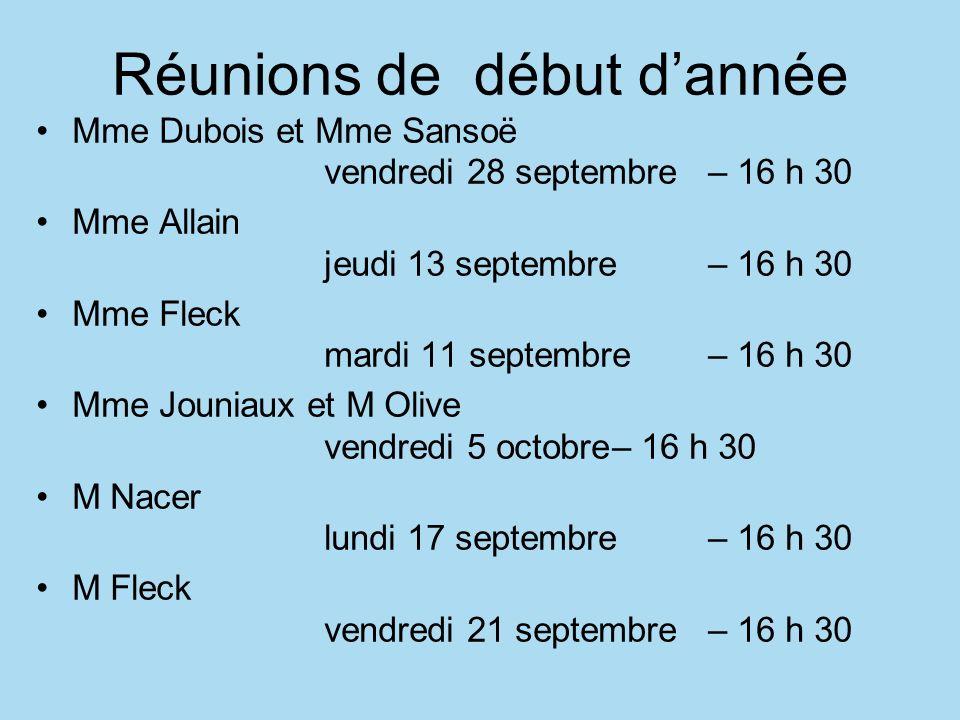 Réunions de début dannée Mme Dubois et Mme Sansoë vendredi 28 septembre– 16 h 30 Mme Allain jeudi 13 septembre – 16 h 30 Mme Fleck mardi 11 septembre