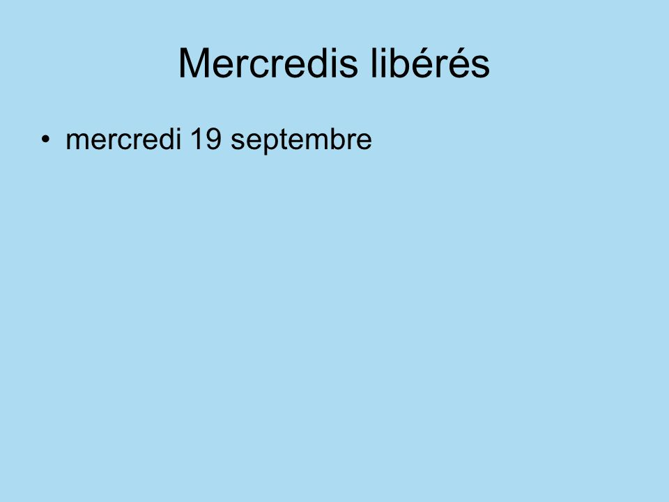 Mercredis libérés mercredi 19 septembre