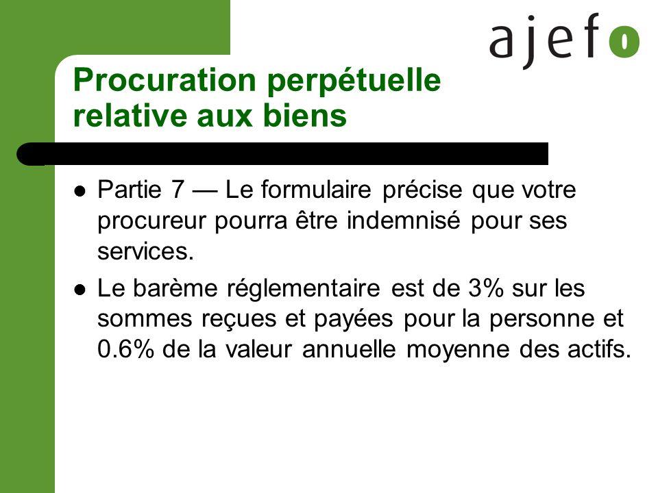 Procuration perpétuelle relative aux biens Partie 7 Le formulaire précise que votre procureur pourra être indemnisé pour ses services.