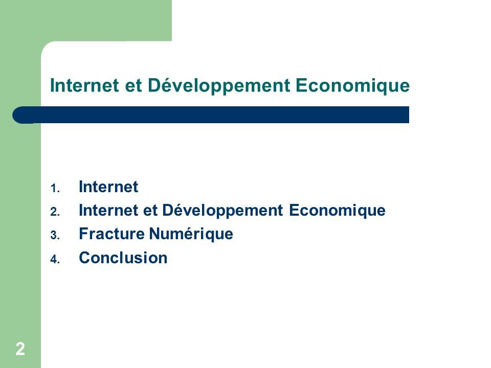2 Internet et Développement Economique 1. Internet 2.