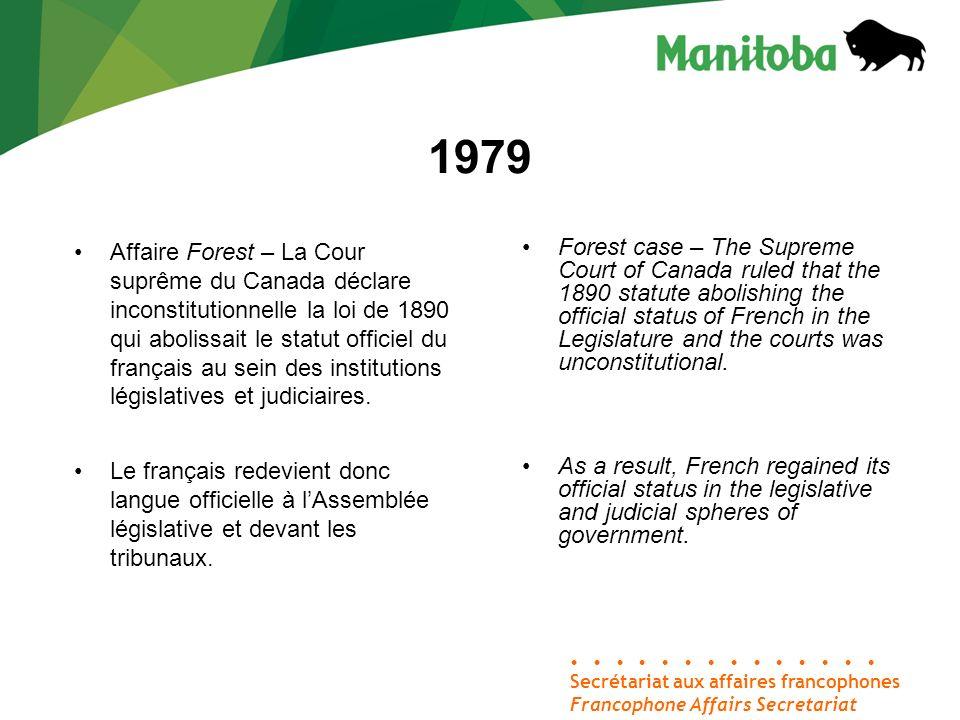 1979 Affaire Forest – La Cour suprême du Canada déclare inconstitutionnelle la loi de 1890 qui abolissait le statut officiel du français au sein des i