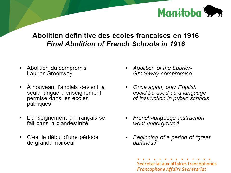 Abolition définitive des écoles françaises en 1916 Final Abolition of French Schools in 1916 Secrétariat aux affaires francophones Francophone Affairs