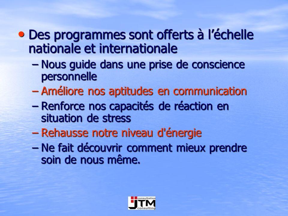 Des programmes sont offerts à léchelle nationale et internationale Des programmes sont offerts à léchelle nationale et internationale –Nous guide dans