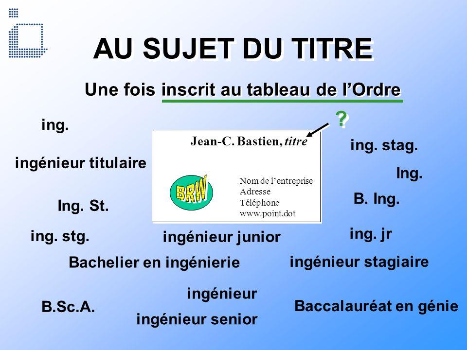 Nom de lentreprise Adresse Téléphone www.point.dot Nom de lentreprise Adresse Téléphone www.point.dot Jean-C. Bastien, titre Une fois inscrit au table
