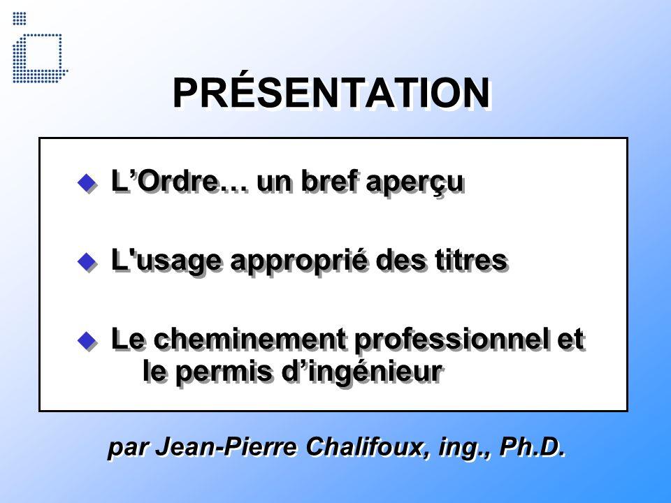 PRESQUE LA FIN… Le Règlement sur les autres conditions et modalités de délivrance des permis de lOrdre des ingénieurs du Québec (adopté en 2002) pourrait être modifié Cest à suivre La Loi sur les ingénieurs est en révision