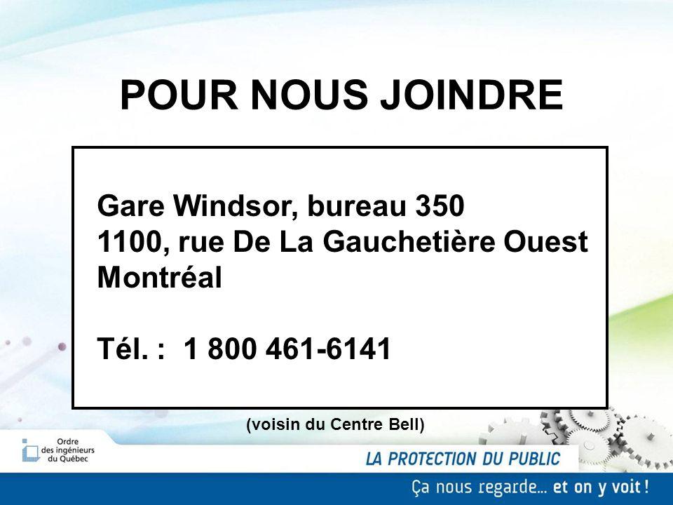 POUR NOUS JOINDRE Gare Windsor, bureau 350 1100, rue De La Gauchetière Ouest Montréal Tél. : 1 800 461-6141 (voisin du Centre Bell)