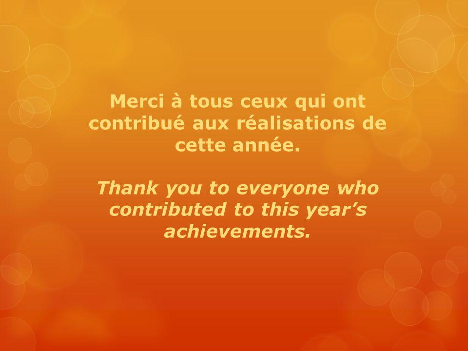 Merci à tous ceux qui ont contribué aux réalisations de cette année.