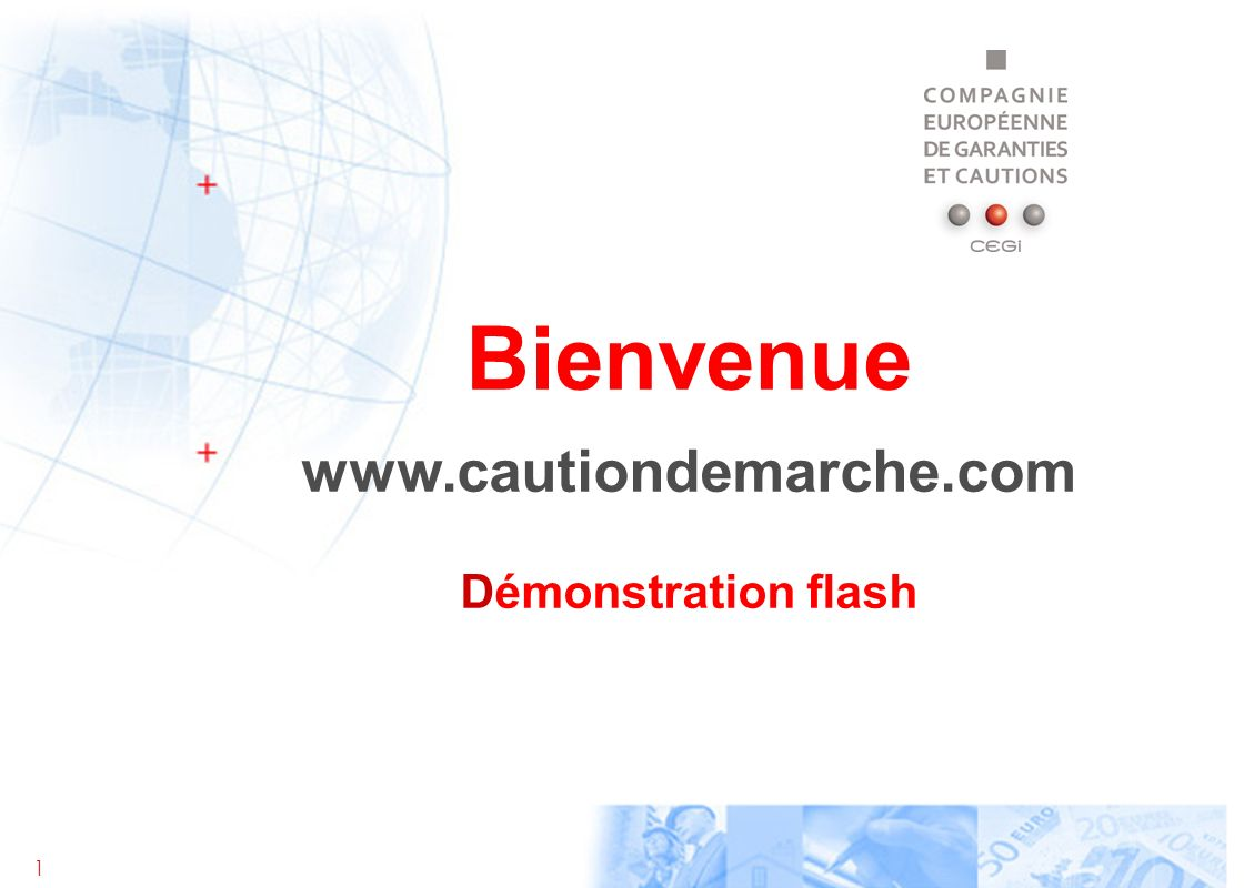 1 Bienvenue www.cautiondemarche.com Démonstration flash