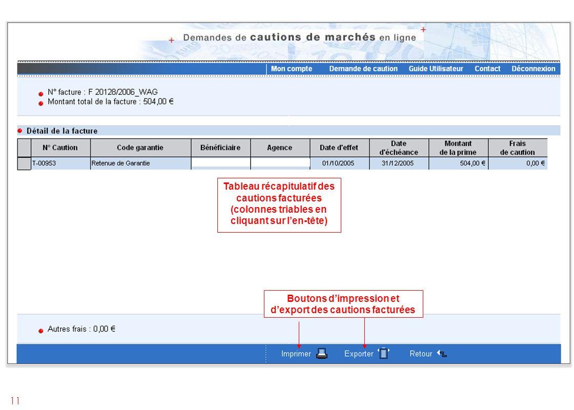 11 Tableau récapitulatif des cautions facturées (colonnes triables en cliquant sur len-tête) Boutons dimpression et dexport des cautions facturées