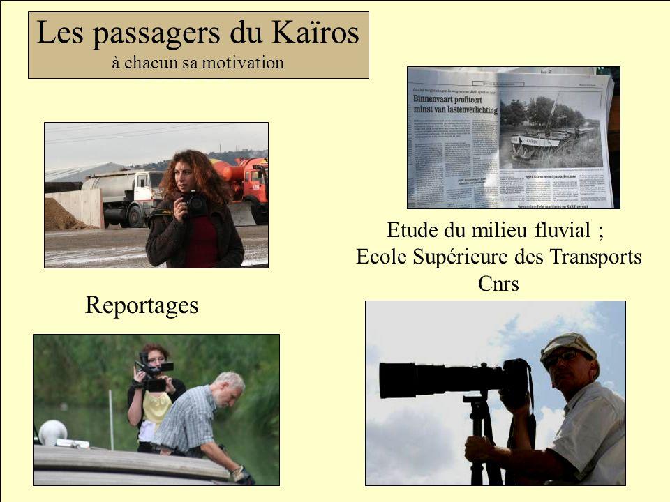 Les passagers du Kaïros 4 Etude du milieu fluvial ; Ecole Supérieure des Transports Cnrs Reportages Les passagers du Kaïros à chacun sa motivation