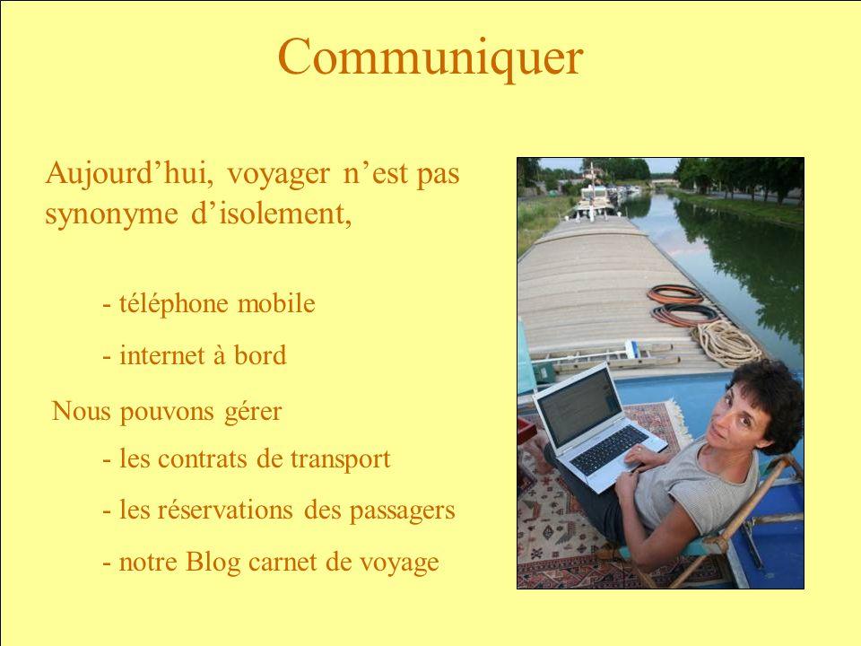 Communiquer - téléphone mobile - internet à bord - les contrats de transport - les réservations des passagers - notre Blog carnet de voyage Aujourdhui