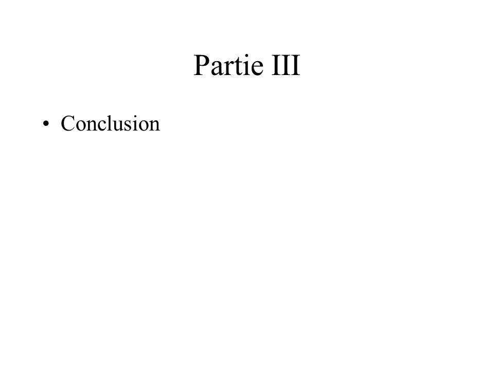 Partie III Conclusion