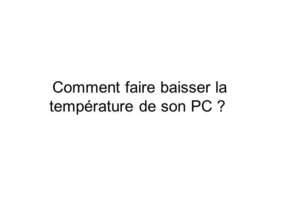 Comment faire baisser la température de son PC ?