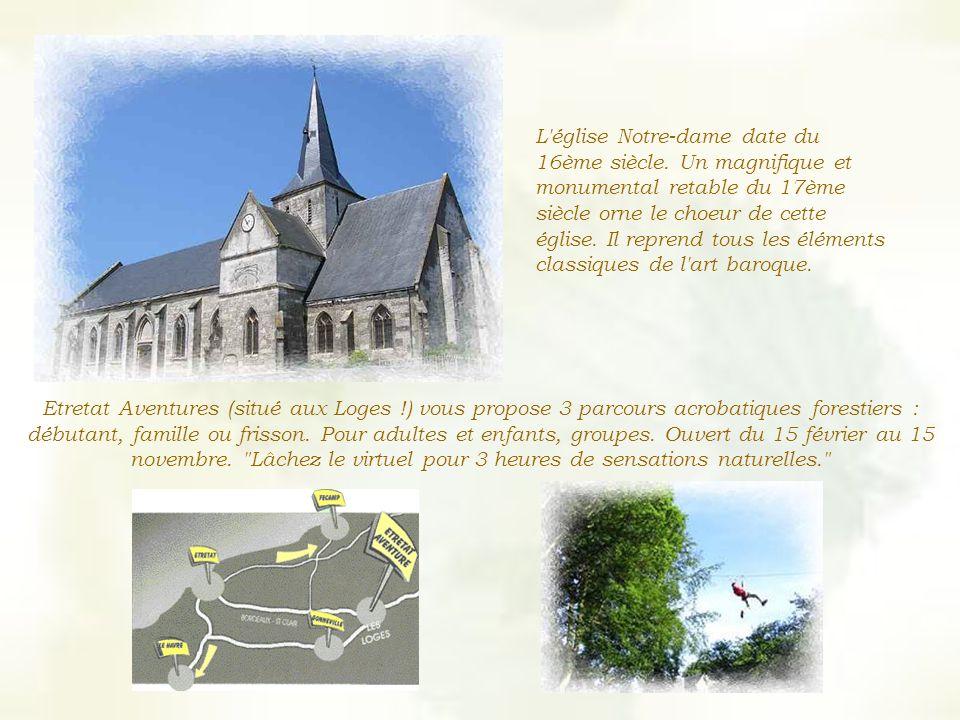 L église Notre-dame date du 16ème siècle.
