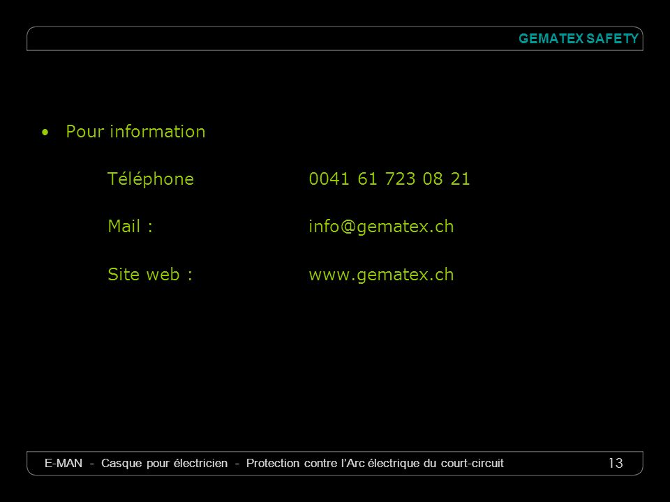 13 GEMATEX SAFETY E-MAN - Casque pour électricien - Protection contre lArc électrique du court-circuit Pour information Téléphone0041 61 723 08 21 Mai