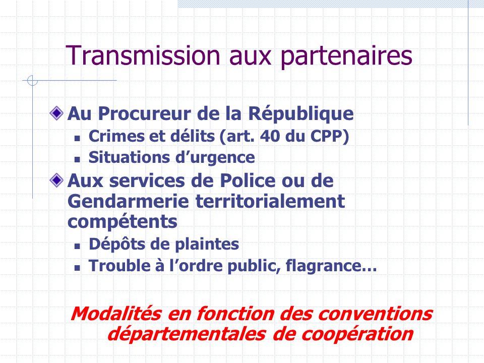 Transmission aux partenaires Au Procureur de la République Crimes et délits (art.