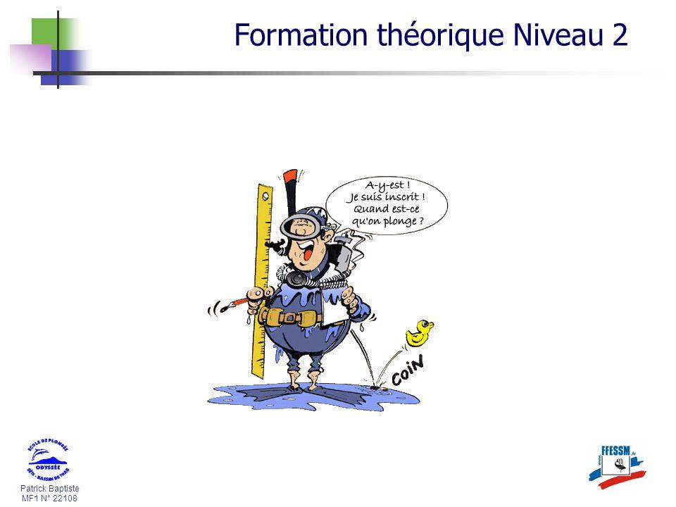 Patrick Baptiste MF1 N° 22108 Formation théorique Niveau 2