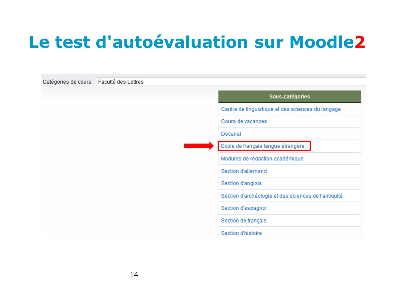Le test d'autoévaluation sur Moodle2 14