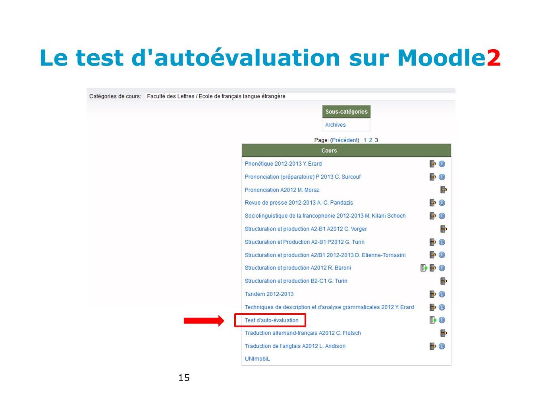 Le test d'autoévaluation sur Moodle2 15