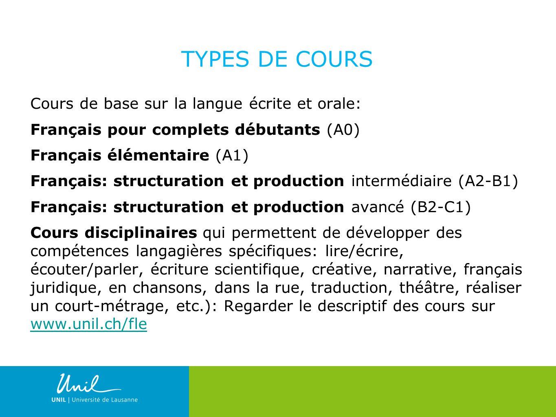 16 TYPES DE COURS Cours de base sur la langue écrite et orale: Français pour complets débutants (A0) Français élémentaire (A1) Français: structuration