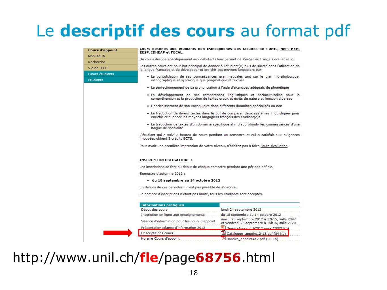 Le descriptif des cours au format pdf http://www.unil.ch/fle/page68756.html 18