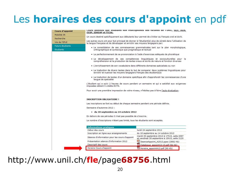 Les horaires des cours d'appoint en pdf http://www.unil.ch/fle/page68756.html 20