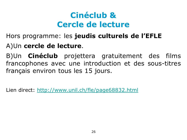 Cinéclub & Cercle de lecture Hors programme: les jeudis culturels de lEFLE A)Un cercle de lecture. B)Un Cinéclub projettera gratuitement des films fra