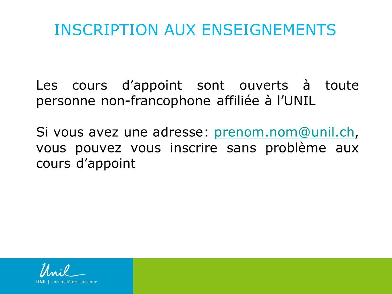 4 INSCRIPTION AUX ENSEIGNEMENTS Les cours dappoint sont ouverts à toute personne non-francophone affiliée à lUNIL Si vous avez une adresse: prenom.nom