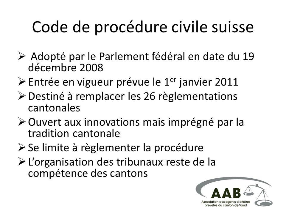 Code de procédure civile suisse Adopté par le Parlement fédéral en date du 19 décembre 2008 Entrée en vigueur prévue le 1 er janvier 2011 Destiné à re