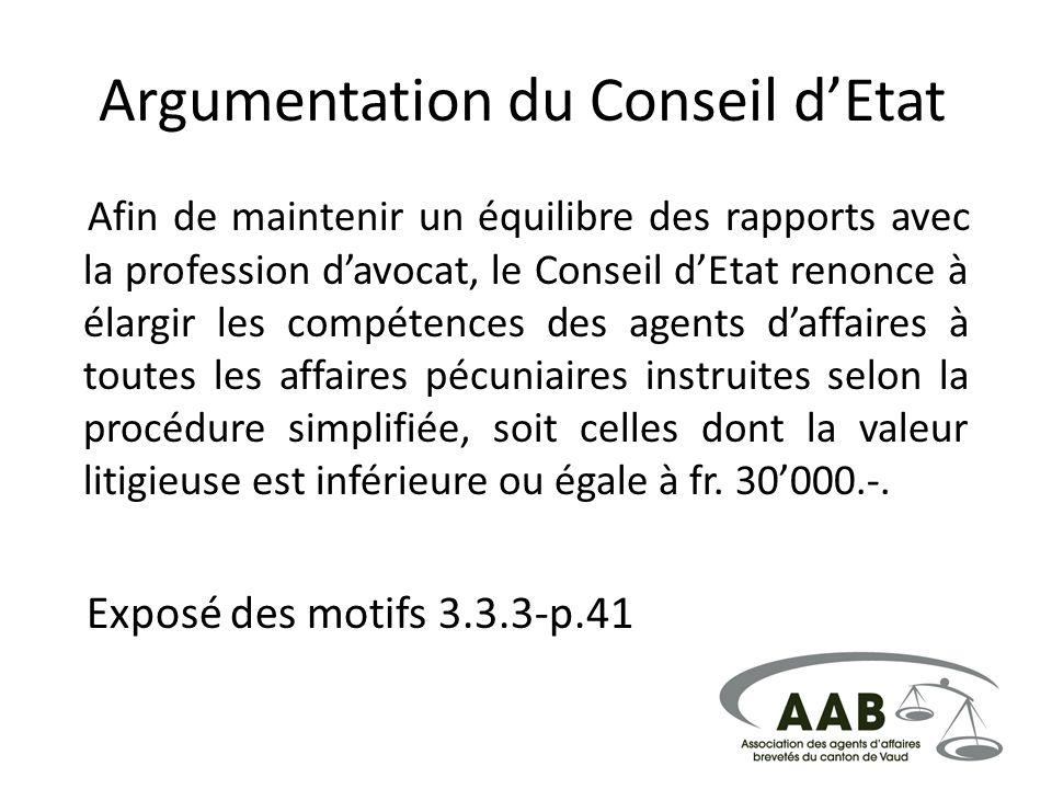 Argumentation du Conseil dEtat Afin de maintenir un équilibre des rapports avec la profession davocat, le Conseil dEtat renonce à élargir les compéten