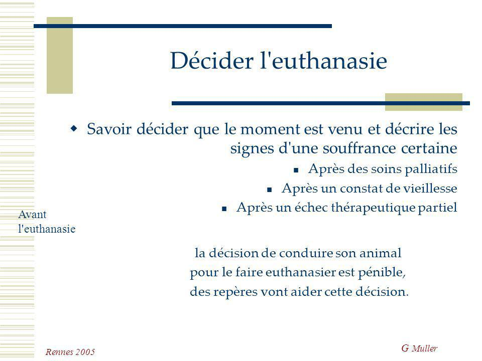 G Muller Rennes 2005 Quand évoquer l'euthanasie Savoir proposer l'euthanasie: à un client qui n'ose pas aborder le problème à un client qui ne voit pa