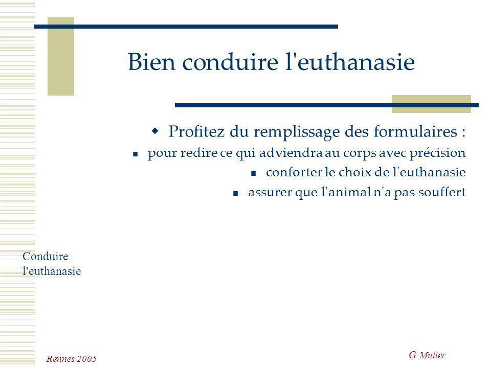 G Muller Rennes 2005 Bien conduire l'euthanasie Avec les enfants expliquer simplement avec des mots exacts montrer qu'il n'y a pas de douleur explique