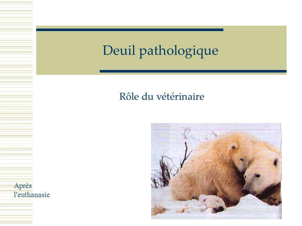 G Muller Rennes 2005 Gérer le deuil Le décès de l'animal n'est donc pas la fin des relations avec un client. Un deuil bien géré conduit à une reconstr