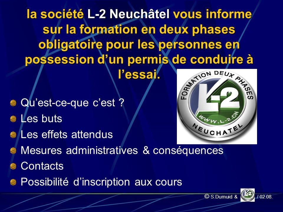 la société L-2 Neuchâtel vous informe sur la formation en deux phases obligatoire pour les personnes en possession dun permis de conduire à lessai. Qu