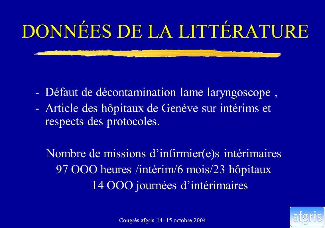 Congrès afgris 14- 15 octobre 2004 DONNÉES DE LA LITTÉRATURE -Défaut de décontamination lame laryngoscope, -Article des hôpitaux de Genève sur intérim