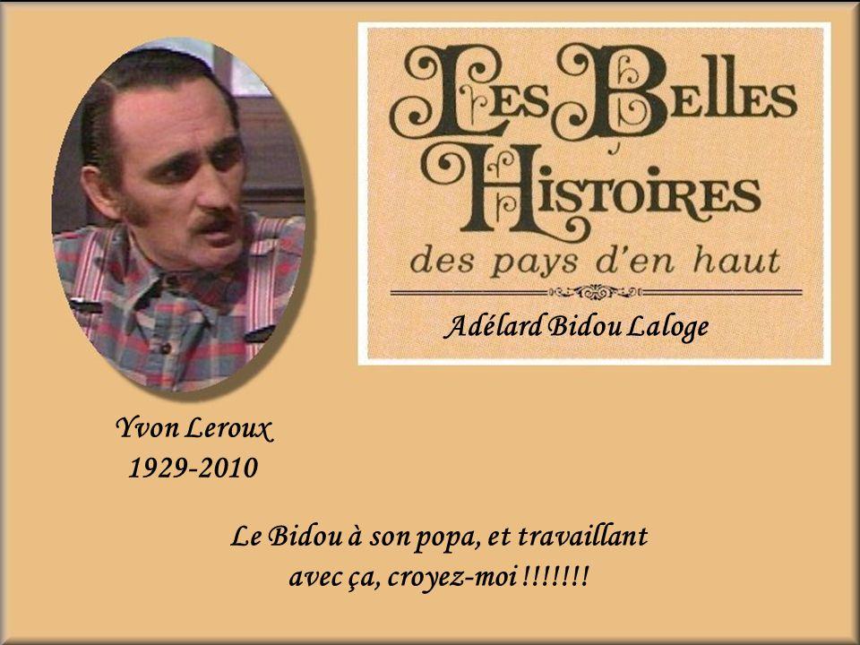 Gérard Paradis Basile Fourchu Père de 13 enfants vivants. Les hivers étaient longs dans ce temps-là.