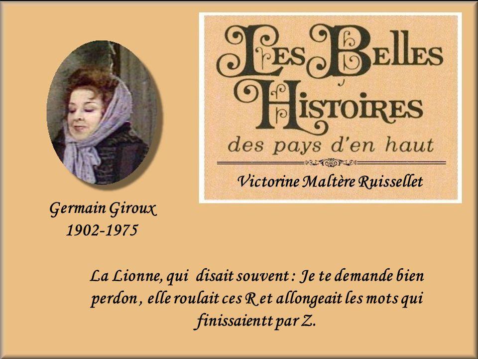 Colette Dorsay Marguerite de la Chaumière Surnommé La Gritte, commère du village, servante du curé Raudin. Elle me faisait rire.
