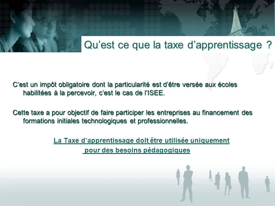 La Taxe dapprentissage Plus dinformations sur la taxe dapprentissage contactez-nous : adresses mail : adresses mail : hsariane@isee.fr ; mgenest@isee.fr hsariane@isee.frmgenest@isee.fr ou par téléphone au 01 40 09 60 55.