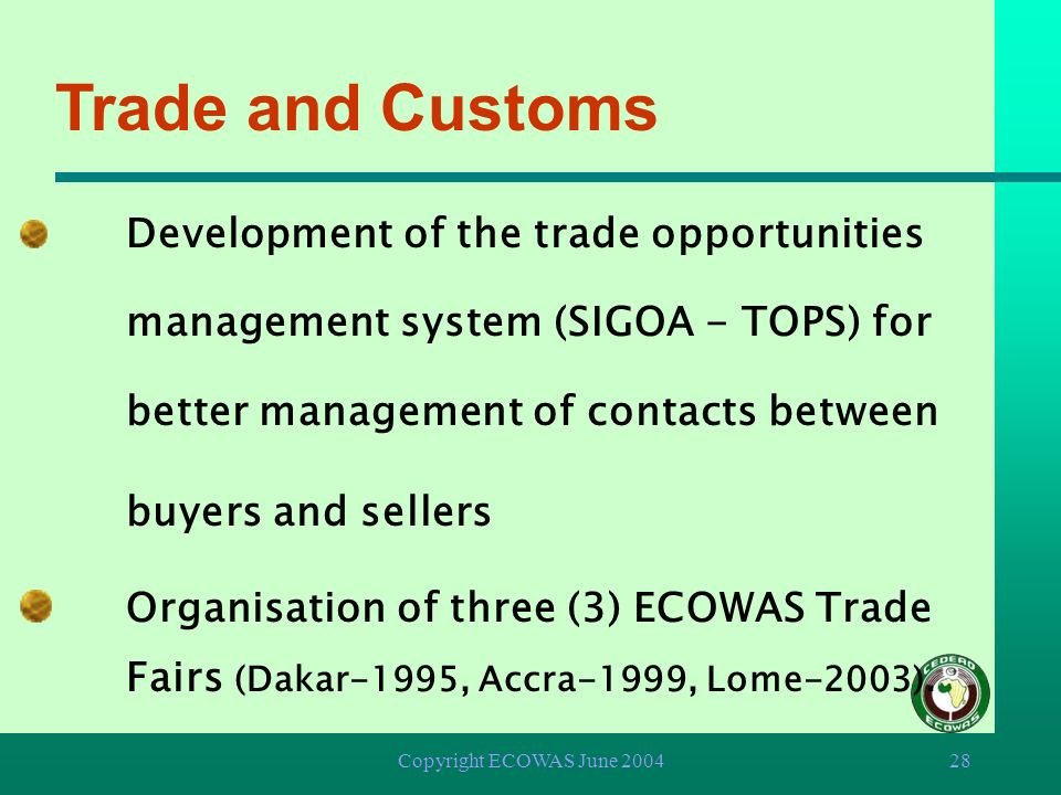 Copyright ECOWAS June 200427 Development of the EUROTRACE software for use in the processing of external trade statistics. Trade and Customs