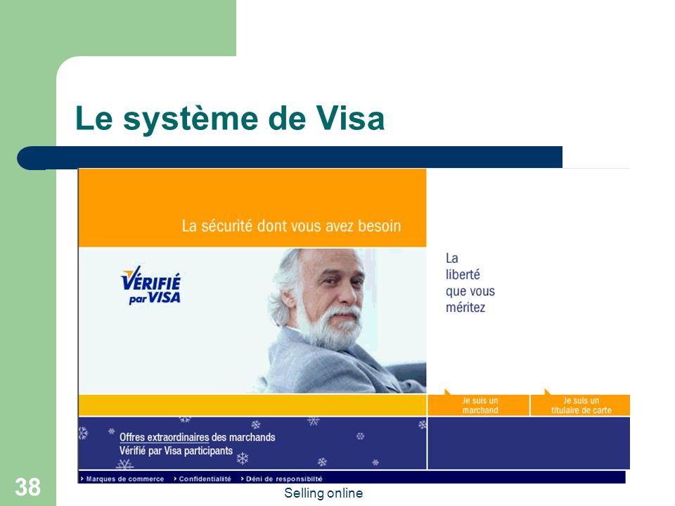 Selling online 38 Le système de Visa