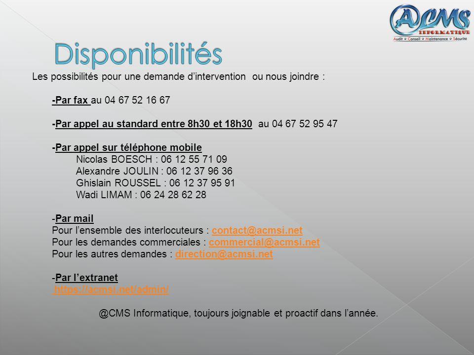 Les possibilités pour une demande dintervention ou nous joindre : -Par fax au 04 67 52 16 67 -Par appel au standard entre 8h30 et 18h30 au 04 67 52 95